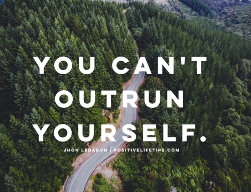 You Can't Outrun Yourself